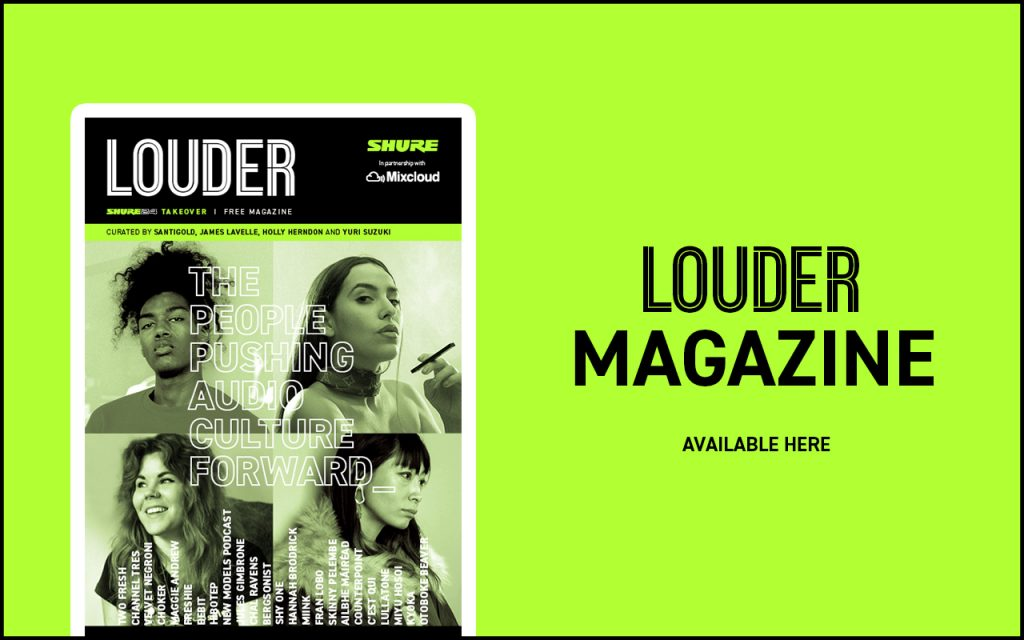 LOUDER Magazine: Get the Shure24 Takeover Issue Now